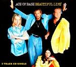 M) Ace Of Base -> Beautiful Life