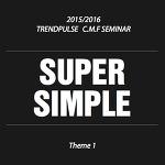 15/16  CMF TREND 1 _ SUPER SIMPLE