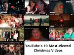 유튜브 집계, 최고 조회수 크리스마스 음악 동영상 Top10
