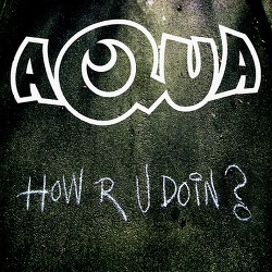 M) Aqua –> How R U Doin?