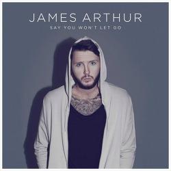 Say You Won't Let Go – James Arthur / 2016
