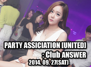 2014. 09. 27 (SAT) PARTY ASSICIATION [UNITED] @ ANSWER