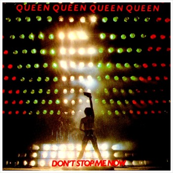 Don't Stop Me Now – Queen / 1978