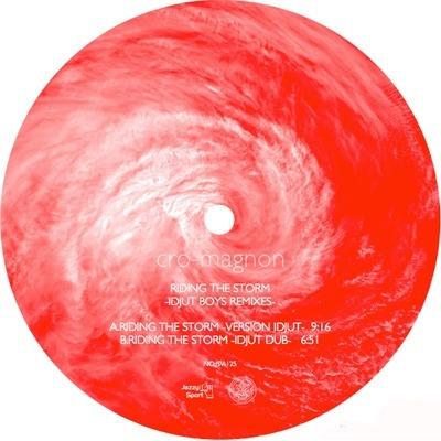 cro-magnon/Riding The Storm -Idjut Boys Remixes- 'New Release'