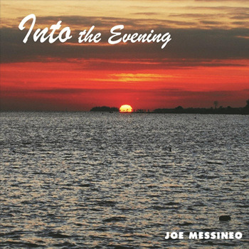 Joe Messineo [2017, Into the Evening]